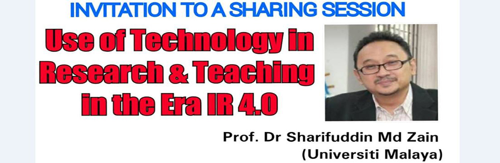 Invitation to a Sharing Session: Use of Technology in Research & Teaching in the Era IR 4.0