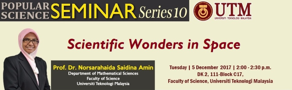 Popular Science Seminar Series 10 | Prof. Dr. Norsarahaida Saidina Amin