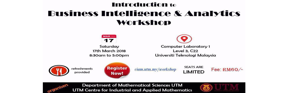 WORKSHOP : INTRODUCTION TO BUSINESS INTELLIGENCE & ANALYTICS WORKSHOP