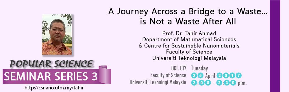 Popular Science Seminar Series 3   Prof. Dr. Tahir Ahmad