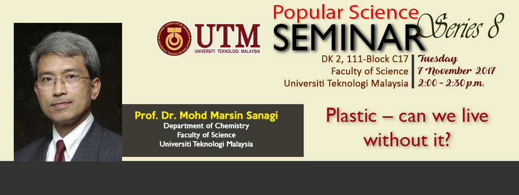 Popular Science Seminar Series 8 | Prof. Dr. Mohd Marsin Sanagi