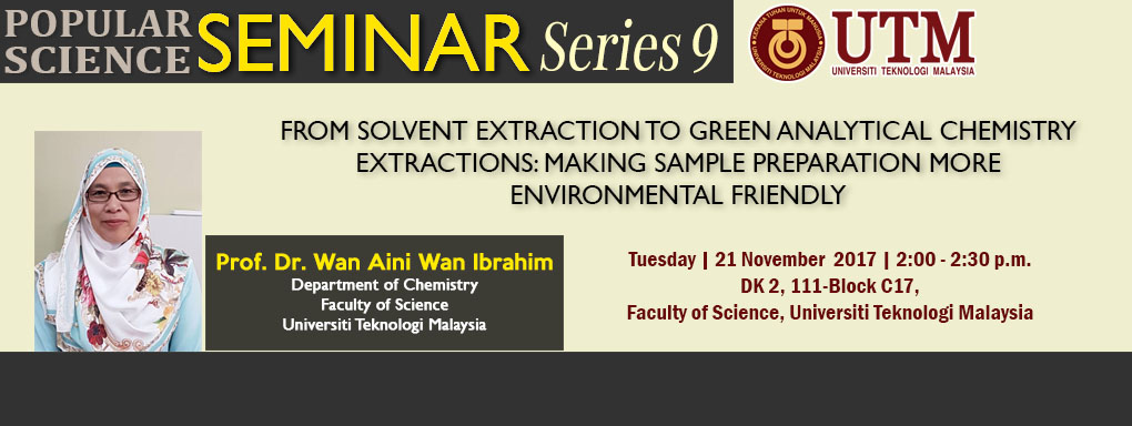 Popular Science Seminar Series 9 | Prof. Dr. Wan Aini Wan Ibrahim