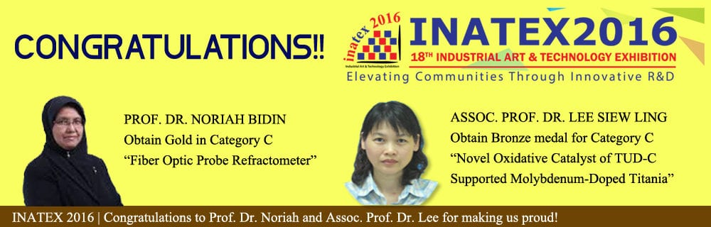 INATEX 2016 – Congratulations to Prof. Dr Noriah Bidin and Assoc. Prof. Dr. Lee Siew Ling