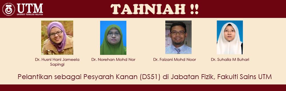 Tahniah!! Pelantikan sebagai Pesyarah Kanan (DS51) di Jabatan Fizik, Fakulti Sains UTM