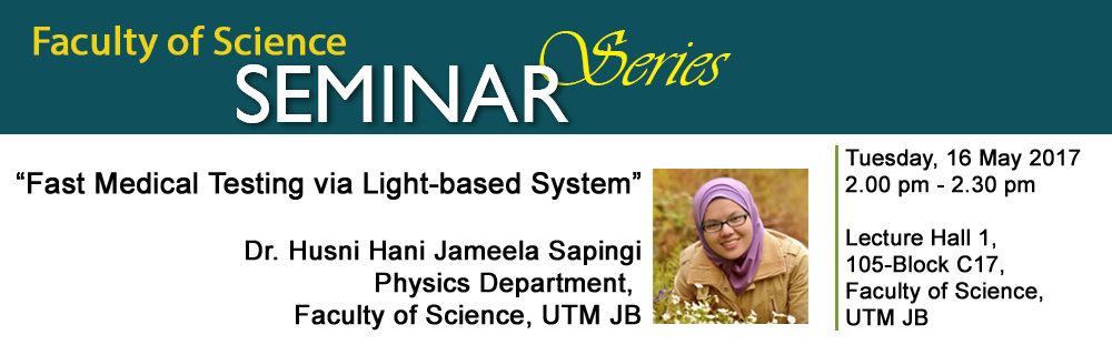 Science Seminar Series 4 | Dr. Husni Hani Jameela Sapingi