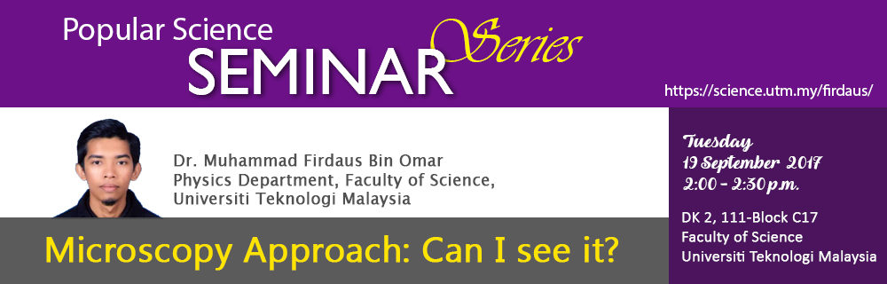 Popular Science Seminar Series – Dr. Muhammad Firdaus
