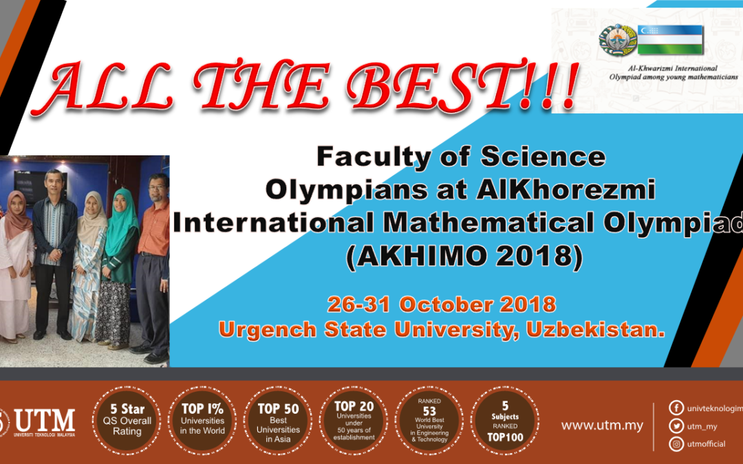 All the best to students from the Department of Mathematical Sciences, Faculty of Science who will be competing at Al-Khorezmi International Mathematical Olympiad for University Students (AKHIMO) in Uzbekistan on the 26-31 October 2018. PM Dr Ali Hassan Mohamed Murid is one of the juries at the competition. Read more: https://science.utm.my/mathemati…/…/24/bonvoyage_akhimo2018/