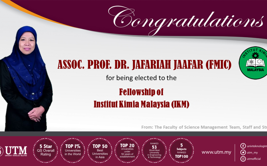 Congratulation !!!! ASSOC. PROF. DR. JAFARIAH JAAFAH (FMIC), for being elected to the Fellowship of  Institut Kimia Malaysia (IKM)