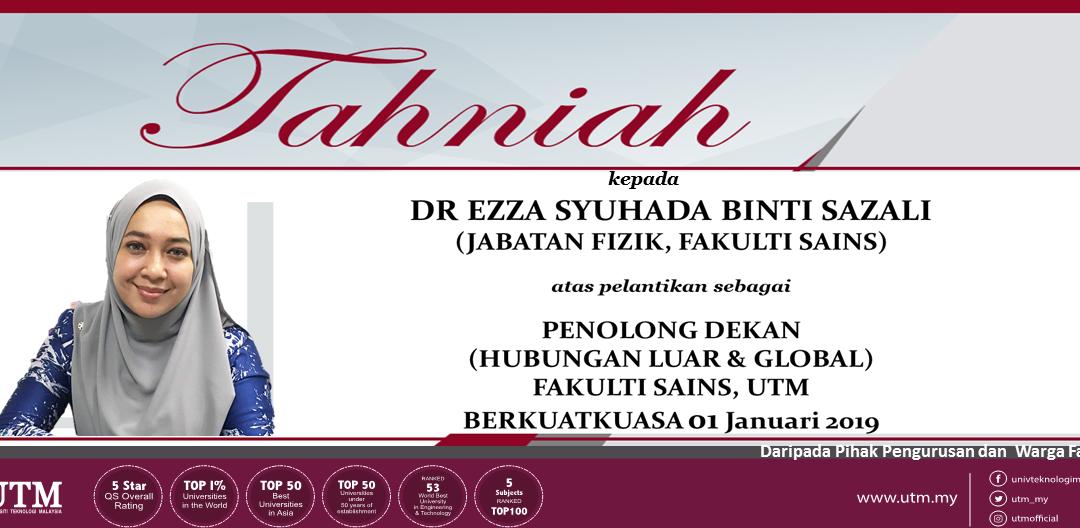 TAHNIAH!  Dr. Ezza Syuhada Sazali Di atas pelantikan sebagai Penolong Dekan (Hubungan Luar Dan Global) Berkuatkuasa 01 Januari 2019