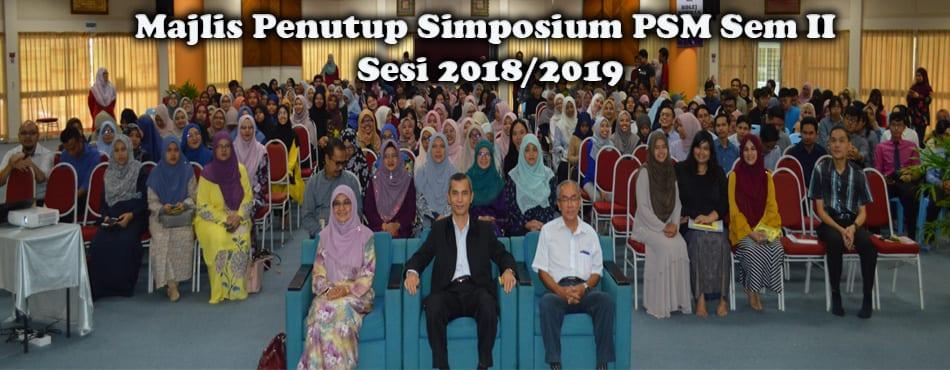 Majlis Penutup Simposium PSM Sem II Sesi 2018/2019