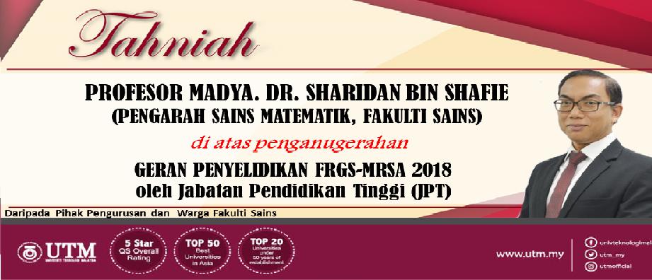 Tahniah Prof Madya. Dr. Sharidan Shafie (Pengarah Sains Matematik, Fakulti Sains) Di atas penganugerahan GERAN PENYELIDIKAN FRGS-MRSA 2018 oleh Jabatan Pendidikan Tinggi (JPT)