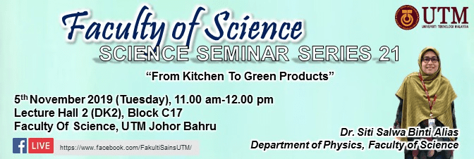 """Science Seminar Series 21 """"From Kitchen to Green Products"""""""