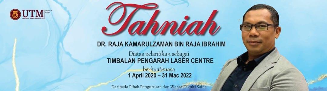 TAHNIAH Dr Raja Kamarulzaman Raja Ibrahim di atas pelantikan sebagai Timbalan Pengarah Laser Centre
